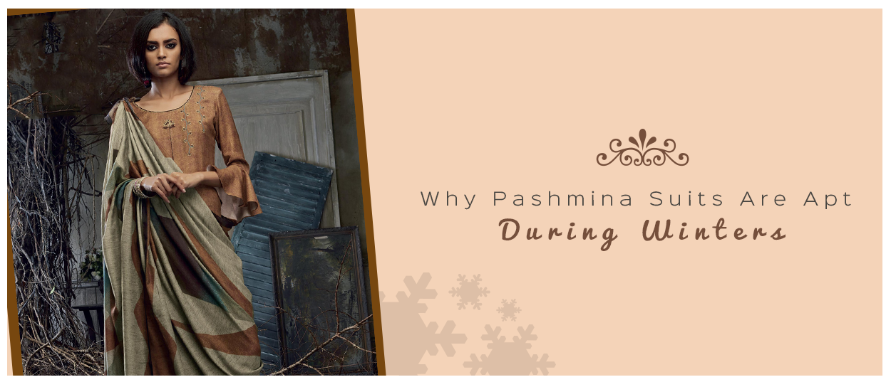 WHY-PASHMINA-SUITS-ARE-APT-DURING-WINTERS-Blog-28thDec17.png
