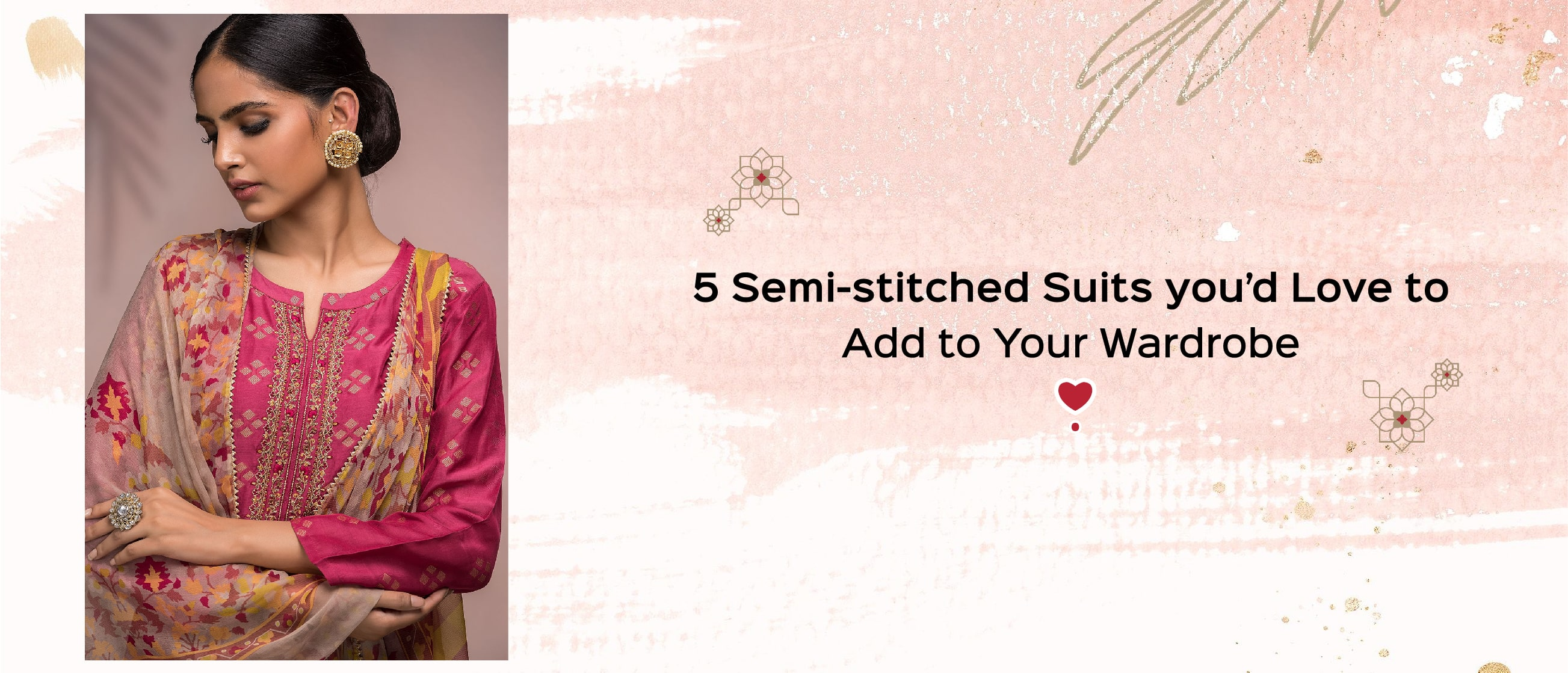 5 Semi-stitched Suits you'd Love to Add to Your Wardrobe