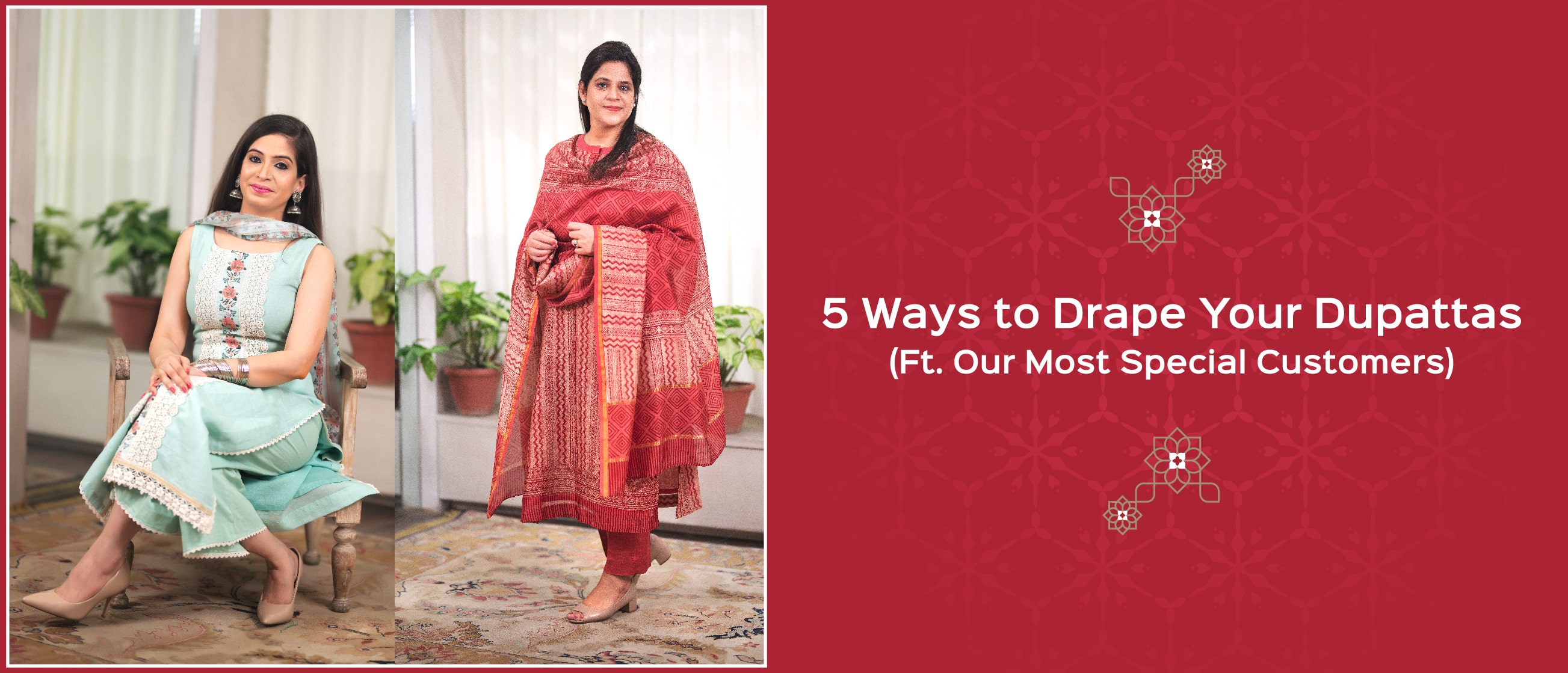5 Ways to Drape Your Dupattas (Ft. Our Most Special Customers)