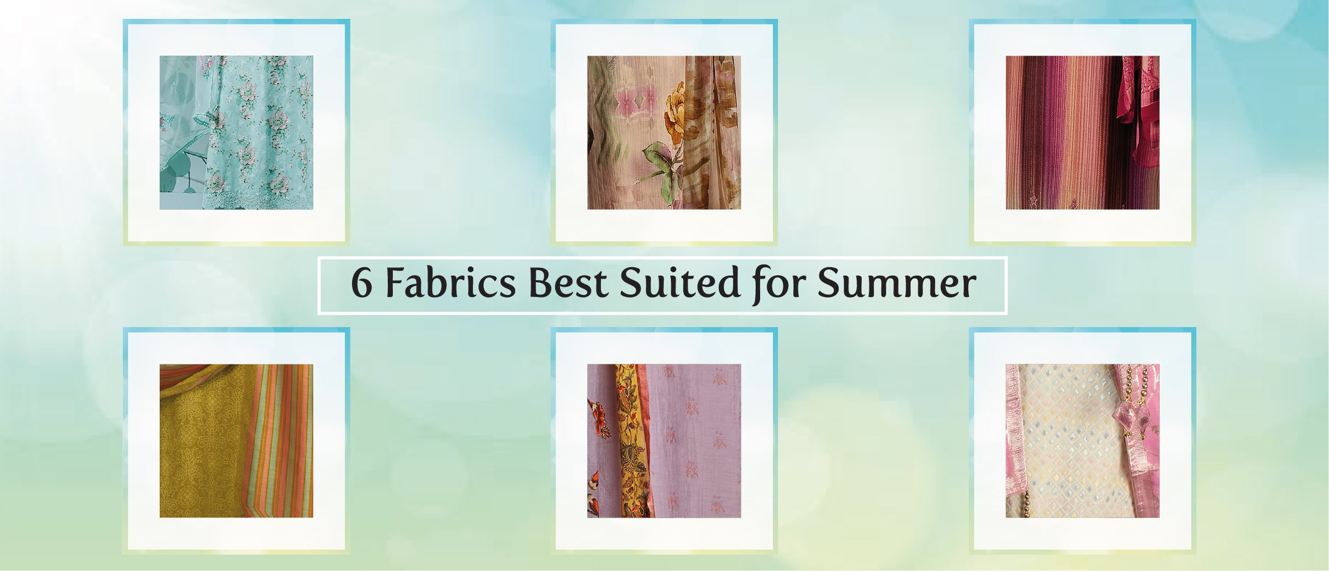6 Fabrics Best Suited for Summer