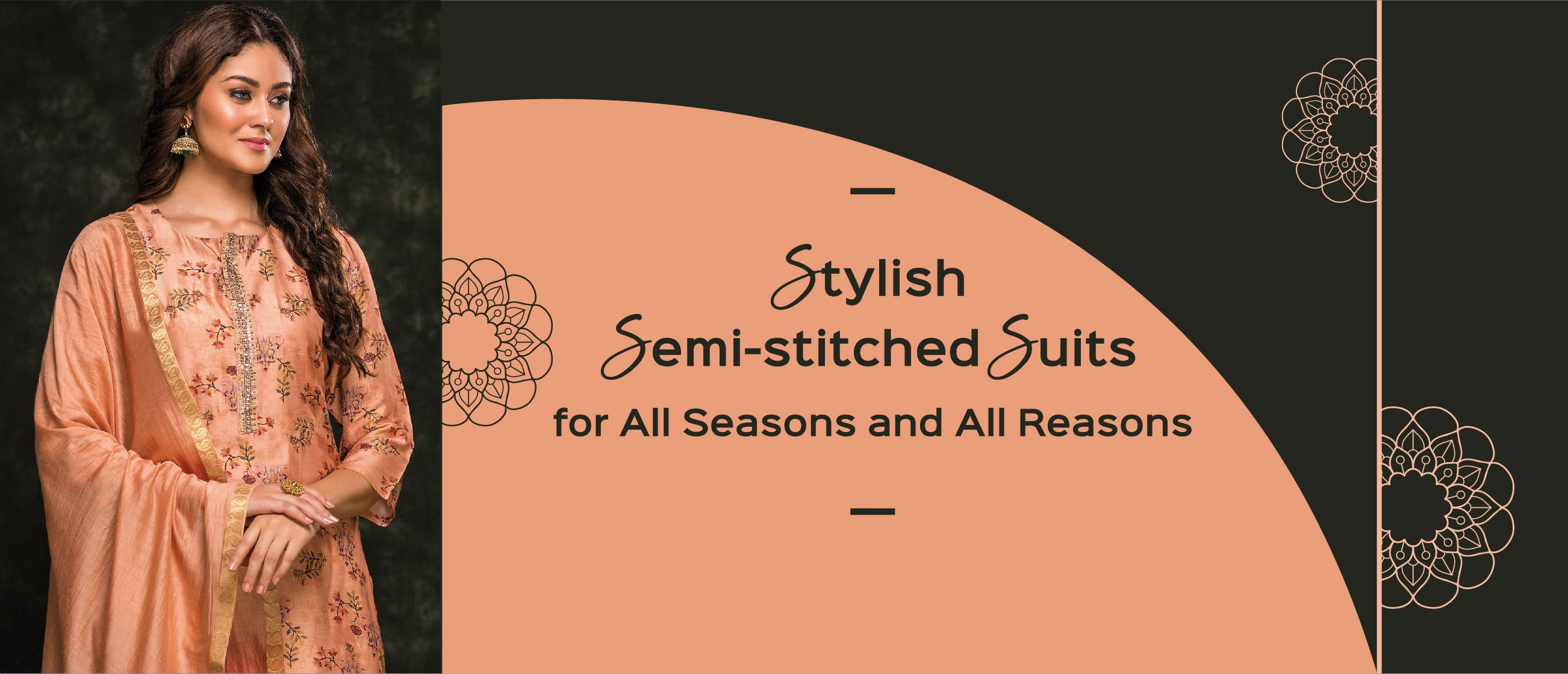 Stylish Semi-stitched Suits for All Seasons and All Reasons