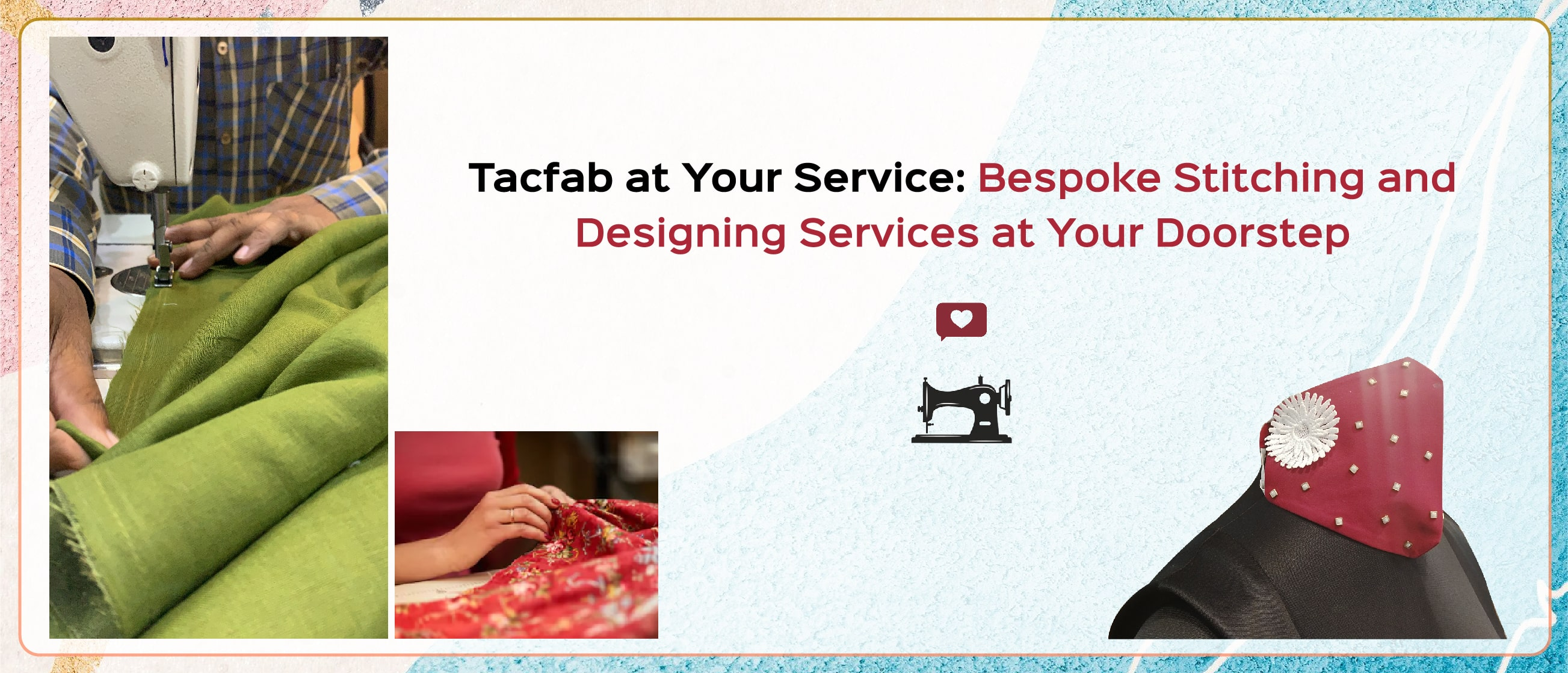 Tacfab at Your Service: Bespoke Stitching and Designing Services at Your Doorstep