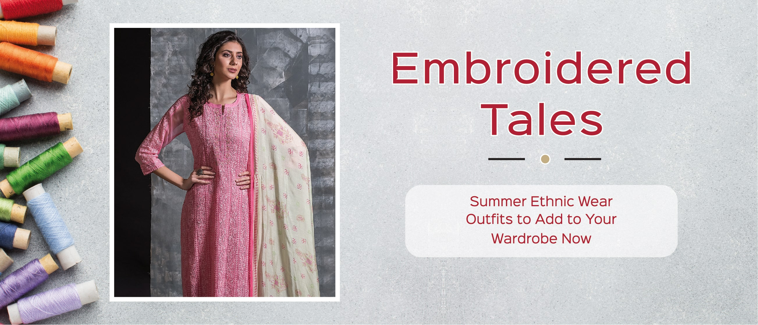 Embroidered Tales: Summer Ethnic Wear Outfits to Add to Your Wardrobe Now