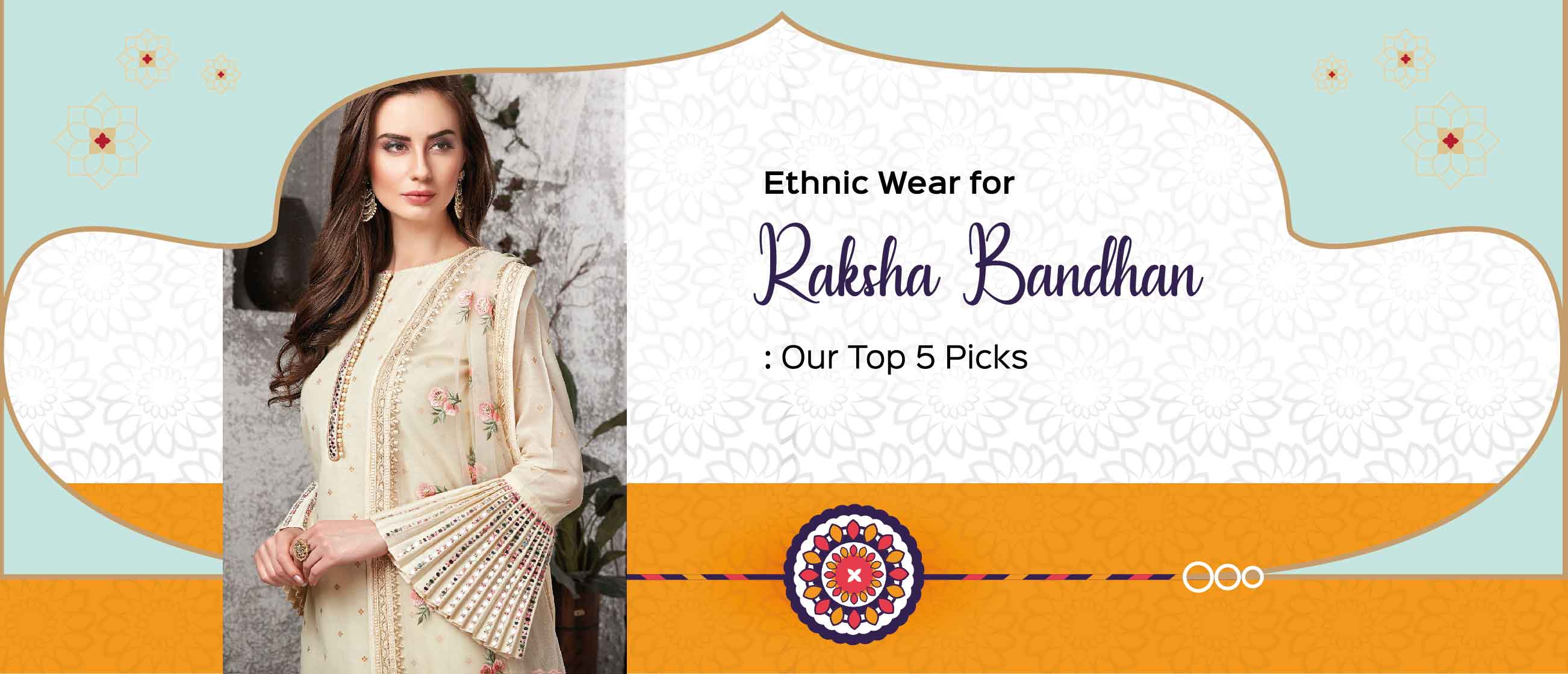 Ethnic Wear for Raksha Bandhan: Our Top 5 Picks