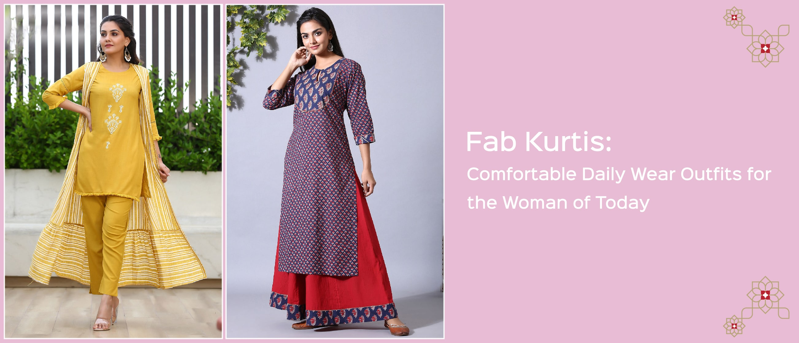 Fab Kurtis: Comfortable Daily Wear Outfits for the Woman of Today