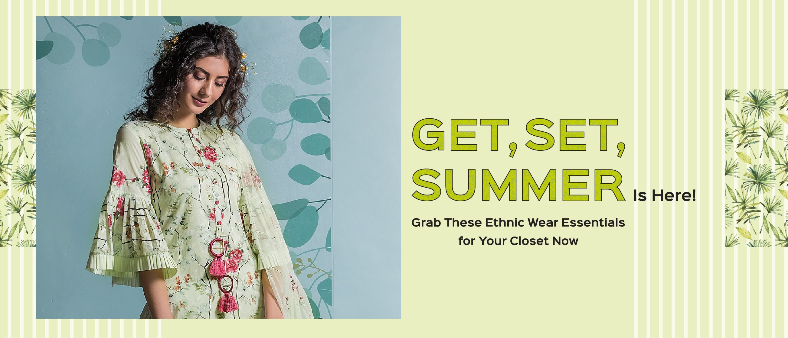 Get, Set, Summer Is Here! Grab These Ethnic Wear Essentials for Your Closet Now