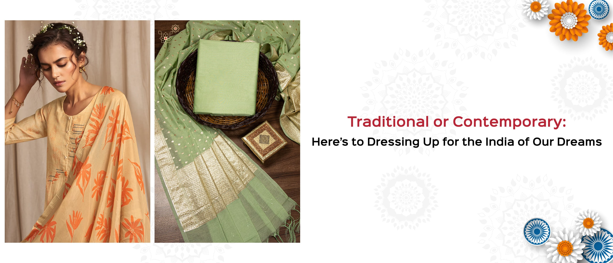 Traditional or Contemporary: Here's to Dressing Up for the India of Our Dreams