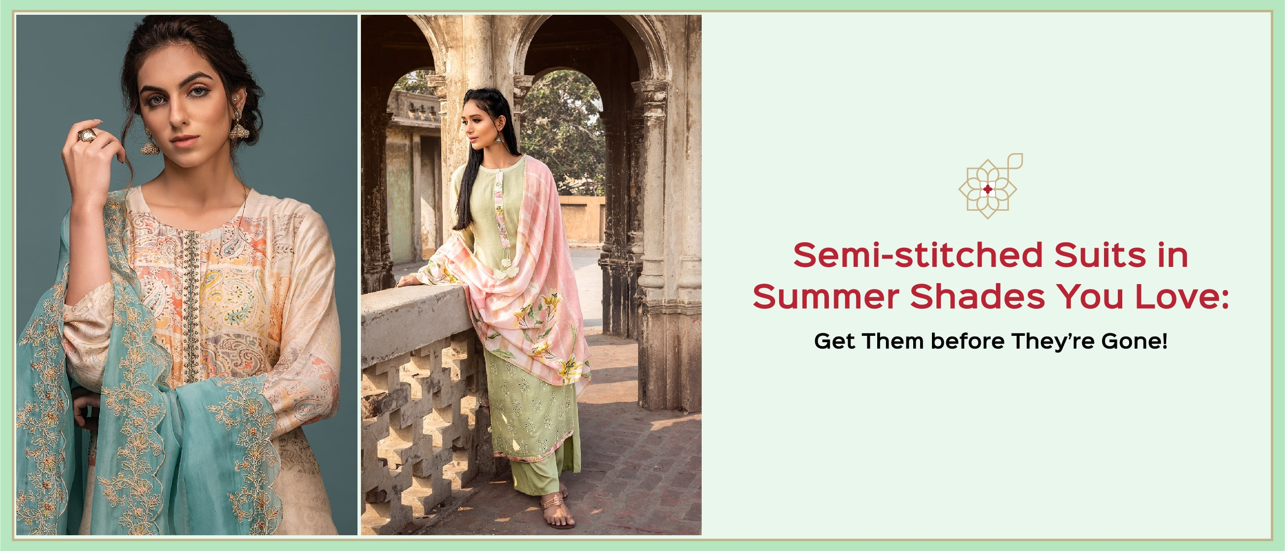 Semi-stitched Suits in Summer Shades You Love: Get Them before They're Gone!