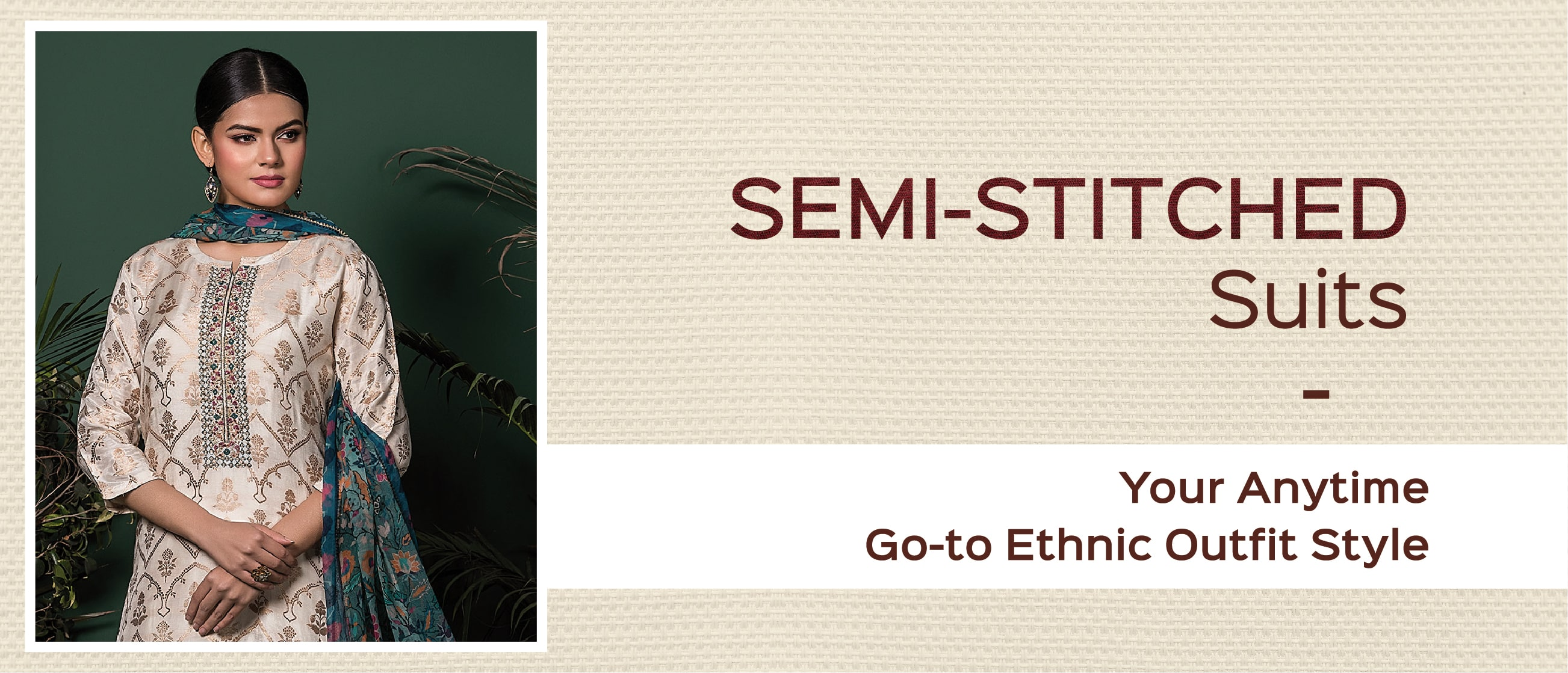 Semi-stitched Suits: Your Anytime Go-to Ethnic Outfit Style